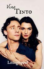 Vino Tinto  (A Tom Hiddleston Fan Fic) by Littlegreyowl