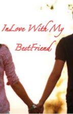 Inlove with My Best Friend by Da_bae_095
