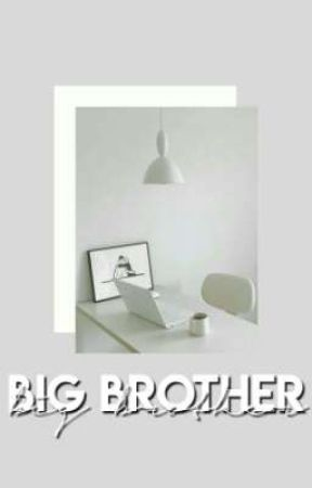 ♡ ; BIG BROTHER  by ROSIEKYUN