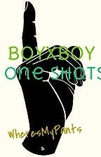 BoyxBoy One Shots by WheresMypants