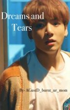 Dreams and tears (Taekook or vkook)(Completed) by AGustD_burnt_ur_mom
