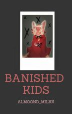 Banished Kids by almoond_milkk