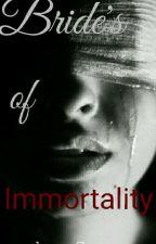 Brides Of Immortality  by QueenOfTransylvania
