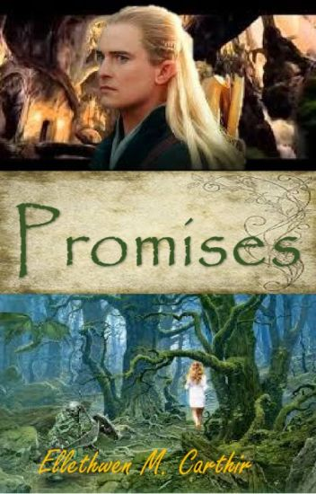 Promises (A LOTR/Legolas Love Story) *Completed*
