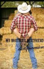 My brothers cowboy bestfriend by MarryMeImMrsHoran