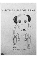 Virtualidade Real by luavanzen