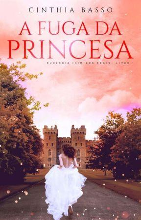 A fuga da Princesa - COMPLETO ATÉ 23/09/19 by autoracinthiabasso
