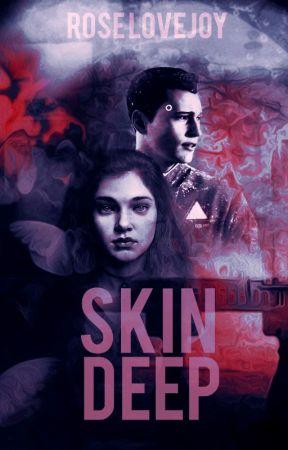 Skin Deep - Connor/Detroit: Become Human Fanfiction by ladycielphantomhive
