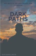 Dark Paths by quelques_mots