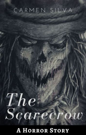 The Scarecrow (short story) | English - Carmen Silva - Wattpad