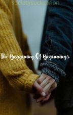 The Beginning Of New Beginnings  by Societysucksanon