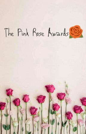 The Pink Rose Awards🌹OPEN FOR ENTRIES!!  by Christalleyeze