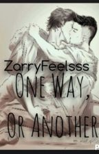 One Way, Or Another {Zarry} by ZarryFeelsss