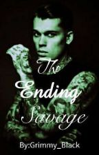 The Ending Savage (BOOK 3) by Grimmy_Black