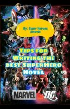 Tips For Writing The BEST! Super Hero Novel by JaniCampbell