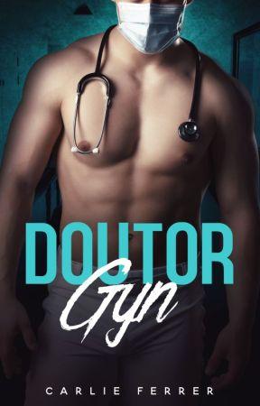 Doutor Gyn - COMPLETO by Carlie_Ferrer