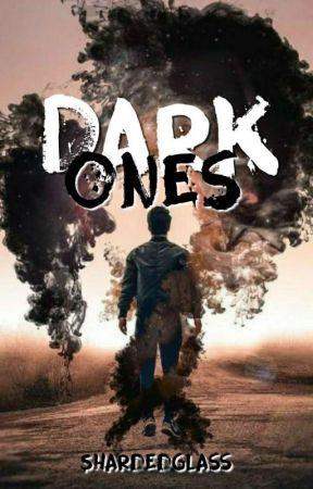 Dark Ones by ShardedGlass