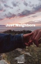 Just Neighbors|| Callmecarson  by -CobraQueen-