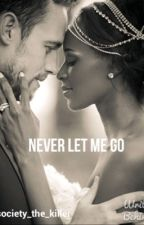 Never Let Me Go by society_the_killer