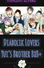 Diabolik Lovers ~ Yui's Brother > BxB+ by VincentZevari