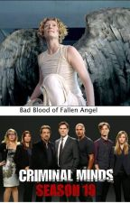 Bad Blood Of Fallen Angel (Criminal Minds/ Supernatural) by MSNightsky
