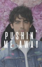 Pushin' Me Away • {Joe Jonas} by -lovethevoid