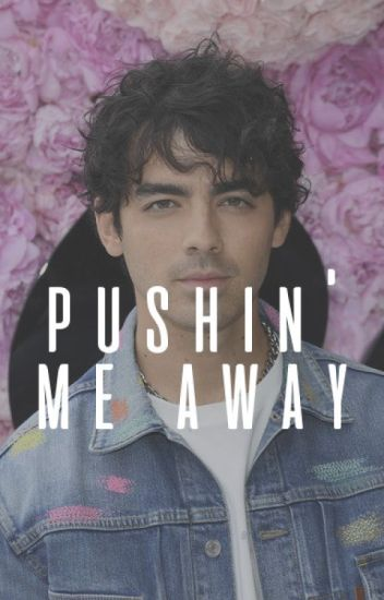 Pushin' Me Away • {Joe Jonas}