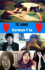 Te Amo- German Garmendia y tu :) by CafeCaca