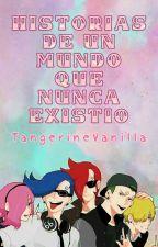 Historias de un mundo que nunca existió by TangerineVanilla