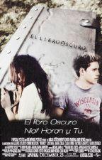 El libro oscuro Niall Horan y tu by MelineHoran