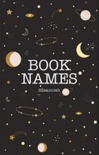Book Names  by SZeannieh