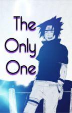The Only One (Sasuke Uchiha) by Fandom_girl23