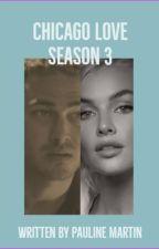 #4 Chicago Love Season 3 by Paulinemartin100