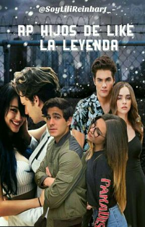 ❁Roleplay❁ Hijos De like la leyenda by SoyLiliReinhart_-
