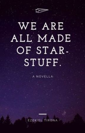 we are all made of star-stuff. - a novella by tinoluh