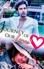 Journey of our LOVE by manan_mylife