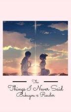 The Things I Never Said- Bakugou x Reader- Soulmate Au by CaptainNastasia
