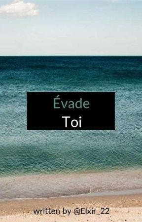 Évade-toi by Elxir_22
