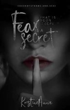 Fear is a Secret by KristineAnnie