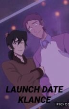 LAUNCH DATE(KLANCE) by dreamwriter07