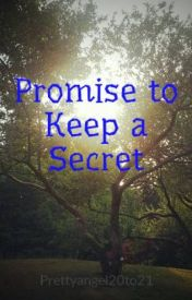 Promise to Keep a Secret by Prettyangel20to21