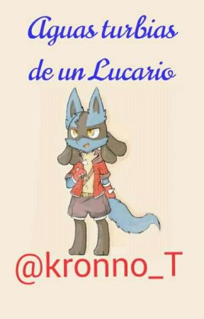 Aguas Turbias de un Lucario by kronno_T