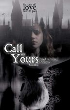 Call Me Yours || A Dramione Story by sansstory