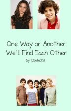 One Way or Another We'll Find Each Other by 123ellie321