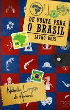 De volta para o Brasil by NathaliaDoAmaral0