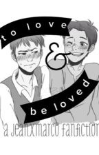 to love and be loved 【a jeanmarco fanfiction】 by netwerking