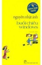 Buổi chiều Windows - Nguyễn Nhật Ánh(full) by yunengotngaotrasua