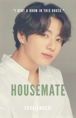 HOUSEMATE|| JUNGKOOK STORY by cookiemochi