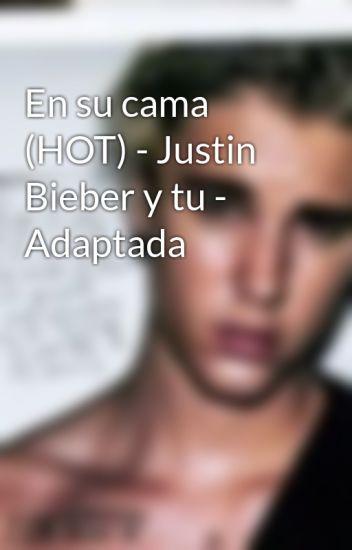 En su cama (HOT) - Justin Bieber y tu - Adaptada