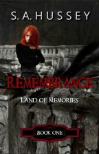 REMEMBRANCE by SAHussey
